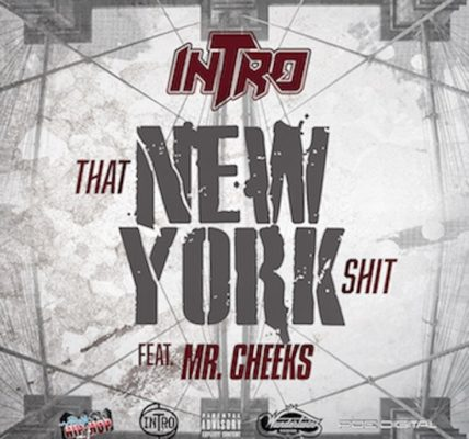 Intro That New York Shh Mr Cheeks