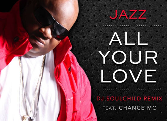 Jazz All Your Love DJ Soulchild Remix