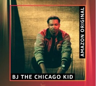 BJ the Chicago Kid Too Good