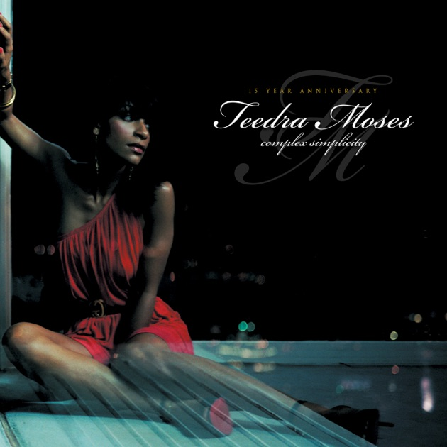 Teedra Moses Complex Simplicity 15th Anniversary Edition