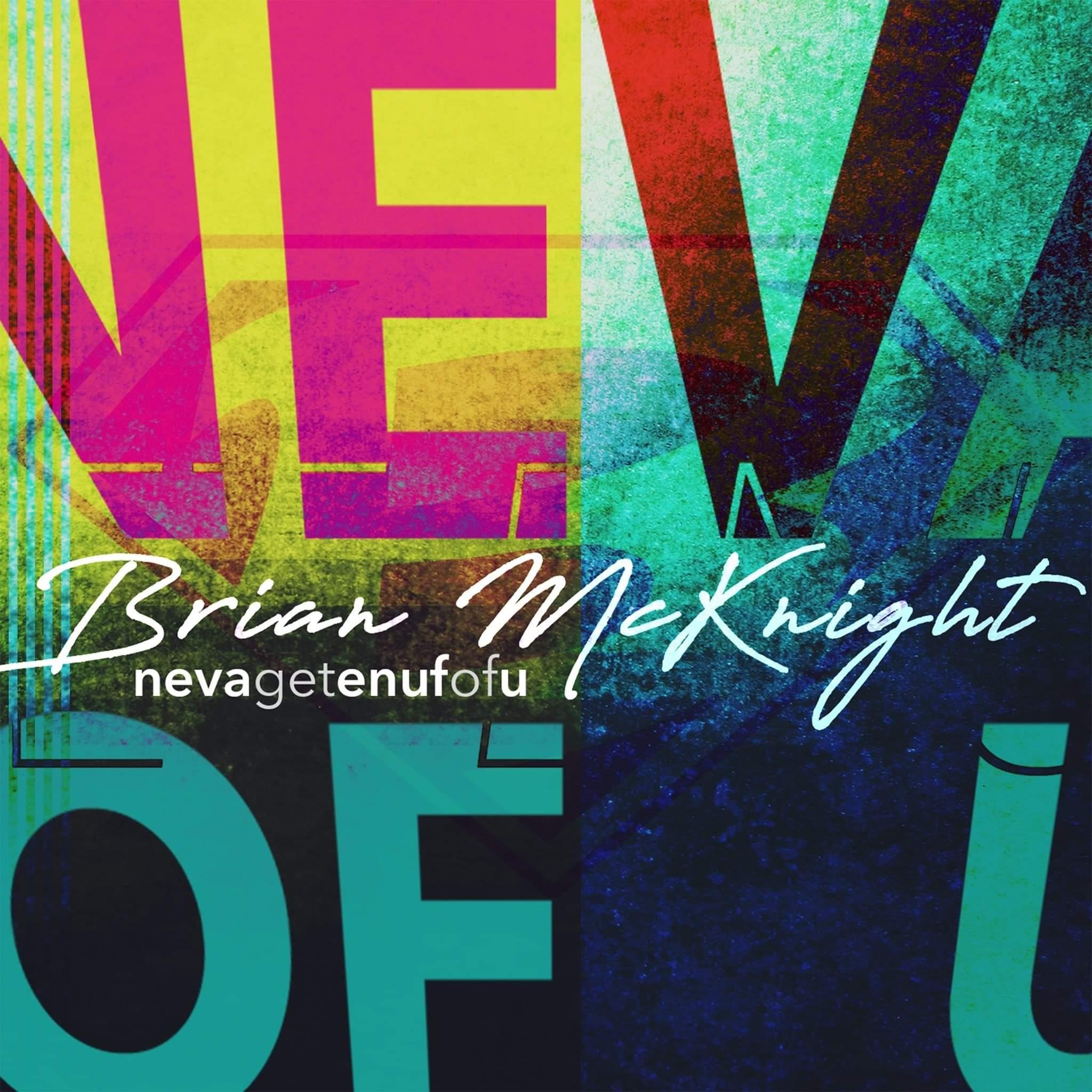 Brian McKnight Neva Get Enuf Of U