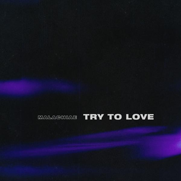 New Music: Malachiae – Try To Love