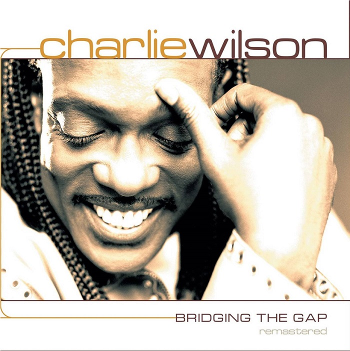 "Charlie Wilson Releases 20th Anniversary Edition of ""Bridging the Gap"" Album + Remastered Version of ""Without You"" Video"
