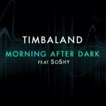 """New Music: Timbaland """"Morning After Dark"""" featuring SoShy"""