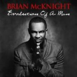 """Upcoming Album: Brian McKnight """"Evolution of a Man"""" and New Single """"What I've Been Waiting For"""""""