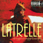 Rare Gems: Latrelle - Dirty Girl & House Party (Produced by The Neptunes)