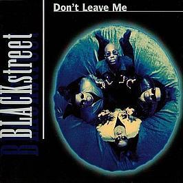 blackstreet dont leave me