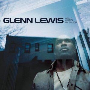 glenn lewis world outside my window
