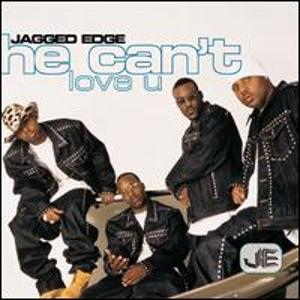 jagged edge he can't love you