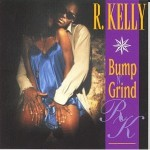 "Classic Vibe: R. Kelly ""Bump N' Grind"" (1994)"
