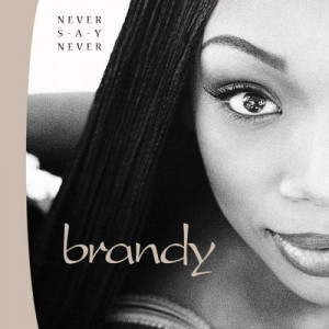 Brandy Never Say Never Album Cover