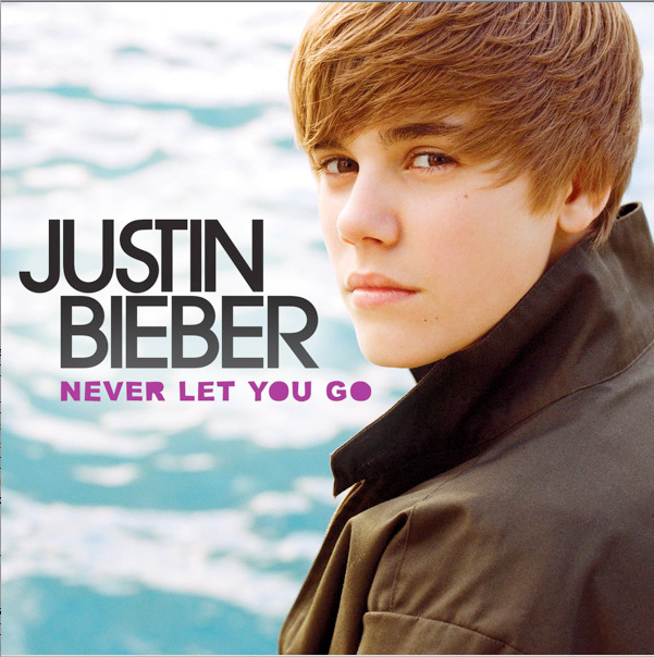 Justin Bieber Never Let You Go