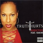Classic Vibe: Truth Hurts - Addictive featuring Rakim (2002)