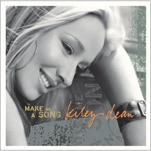 kiley dean make me a song