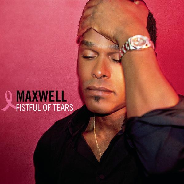 maxwell fistful of tears
