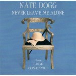 Classic Vibe: Nate Dogg - Never Leave Me Alone (featuring Snoop Dogg) (1996)