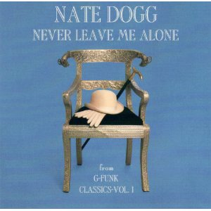 nate dogg never leave me alone