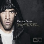 New Video: Craig David - All Alone Tonight (Stop, Look, Listen)