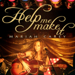 New Music: Mariah Carey - Help Me Make It