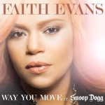 New Music: Faith Evans - Way You Move (featuring Snoop Dogg) (Produced by Chucky Thompson)