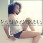 New Music: Marsha Ambrosius - I Hope That She Cheats On You