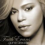 New Music: Faith Evans - Gone Already (Produced by Carvin & Ivan)