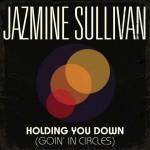 New Music: Jazmine Sullivan - Holding You Down (Remix featuring Mary J. Blige & Swizz Beatz)