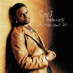 Rare Gem: Carl Thomas - The Way That You Do (featuring Kanye West)