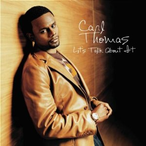 carl thomas let's talk about it