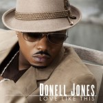 New Video: Donell Jones - Love Like This