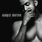 New Music: Marques Houston - Good for Life (featuring iMX)