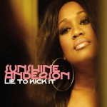 New Music: Sunshine Anderson - Lie To Kick It (Produced by Mike City)