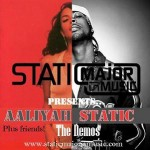 New Music: Static Major - We Need a Resolution (Aaliyah Demo) & More Than a Woman (New Version/Aaliyah Demo)