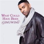 New Music: Ginuwine - What Could've Been