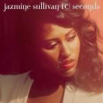 New Music: Jazmine Sullivan - 10 Seconds (Produced by Salaam Remi)