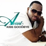 New Music: Avant - Kiss Goodbye