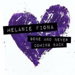 New Video: Melanie Fiona - Gone and Never Coming Back