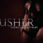 New Video: Usher - There Goes My Baby