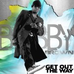 New Music: Bobby Brown - Get Out the Way