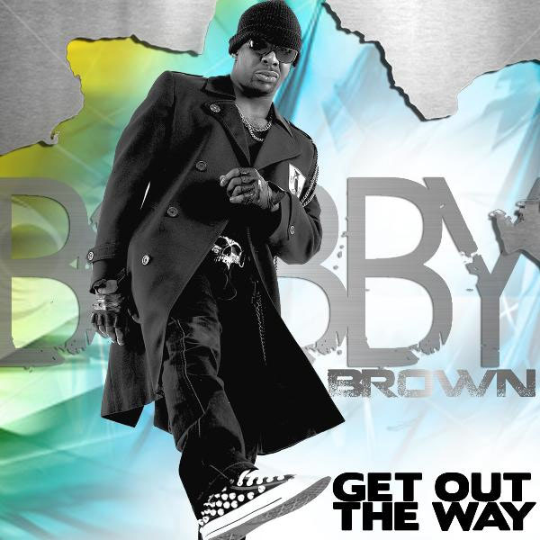New Music: Bobby Brown – Get Out the Way