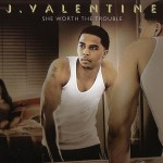 Classic Vibe: J. Valentine - She Worth The Trouble (2007)