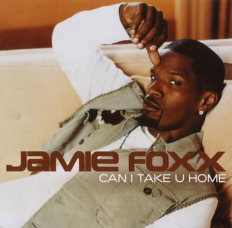 jamie foxx can i take u home