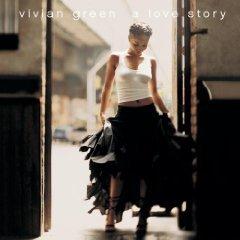 Vivian Green A Love Story