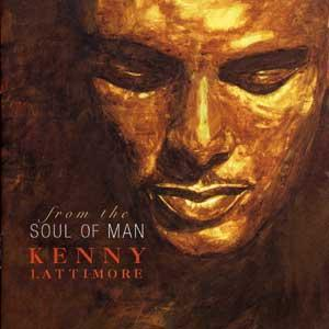 Kenny Lattimore From the Soul of Man