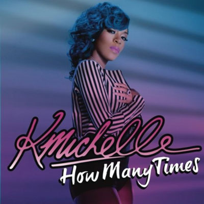 K. Michelle How Many Times