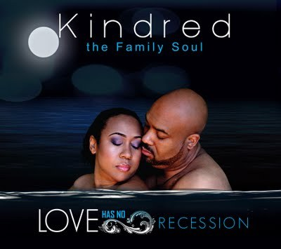 Kindred the Familiy Soul Love Has No Recession