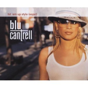 Blu Cantrell Hit Em Up Style
