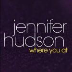 New Music: Jennifer Hudson - Where You At (Produced by R. Kelly & Harvey Mason Jr.)