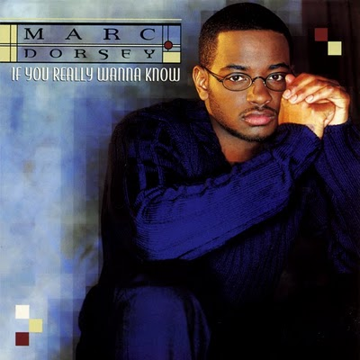 Classic Vibe: Marc Dorsey – If You Really Wanna Know (1999)