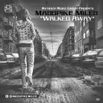 New Music: Masspike Miles - Walked Away